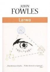 Okładka książki Larwa John Fowles