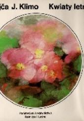 Okładka książki Kwiaty letnie. Barwny atlas najpiękniejszych kwiatów jednorocznych i dwuletnich Jindřich Krejča,Július Klimo