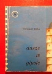Okładka książki Dusze w gipsie Wiesław Łuka