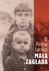 Okładka książki Mała zagłada Anna Janko