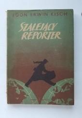 Okładka książki Szalejący reporter Egon Erwin Kisch