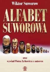 Okładka książki Alfabet Suworowa Wiktor Suworow,Piotr Zychowicz
