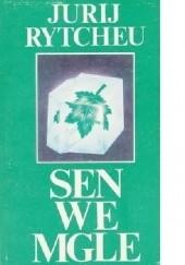 Okładka książki Sen we mgle Jurij Rytcheu
