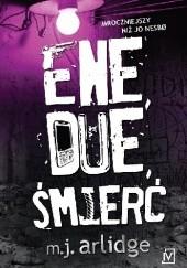 Okładka książki Ene, due, śmierć M. J. Arlidge