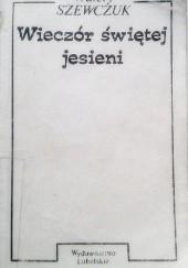 Okładka książki Wieczór świętej jesieni Wałerij Szewczuk