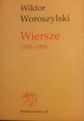 Okładka książki Wiersze 1954-1996 Wiktor Woroszylski