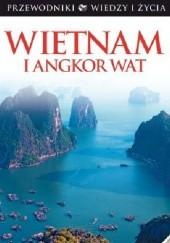 Okładka książki Wietnam i Angkor Wat. Wiedza i Życie praca zbiorowa