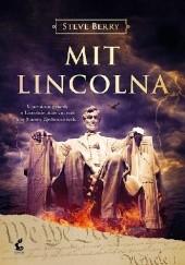 Okładka książki Mit Lincolna Steve Berry