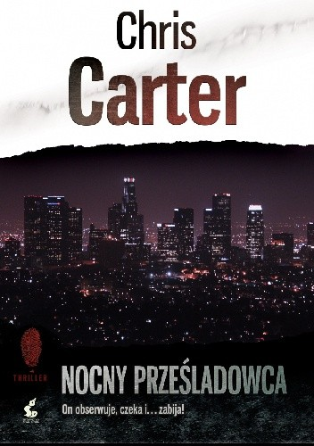 Okładka książki Nocny prześladowca Chris Carter