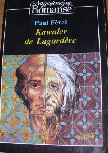 Okładka książki Kawaler de Lagardère Paul Féval