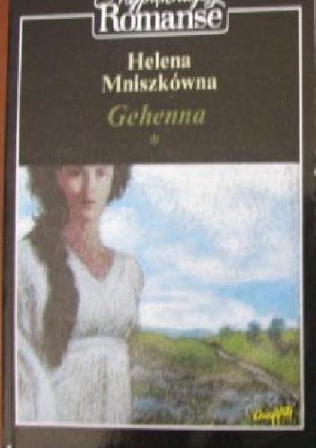 Okładka książki Gehenna cz.1 Helena Mniszkówna