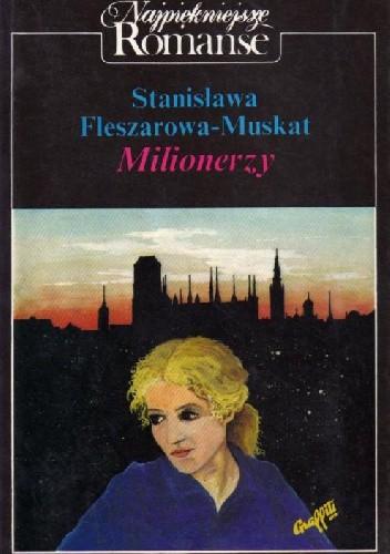 Okładka książki Milionerzy Stanisława Fleszarowa-Muskat