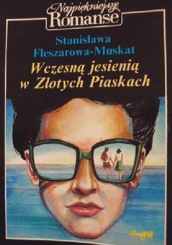 Okładka książki Wczesną jesienią w Złotych Piaskach Stanisława Fleszarowa-Muskat