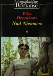 Okładka książki Nad Niemnem. cz.1