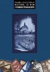 Okładka książki Wszysto, co wiem o technikach fotograficznych Paweł Janczaruk