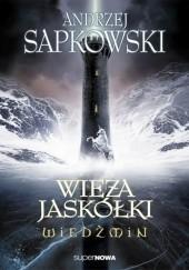 Okładka książki Wieża Jaskółki Andrzej Sapkowski