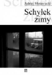 Okładka książki Schyłek zimy Jędrzej Morawiecki