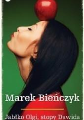 Okładka książki Jabłko Olgi, stopy Dawida Marek Bieńczyk