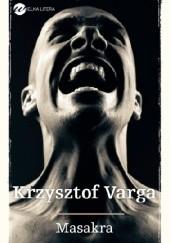 Okładka książki Masakra Krzysztof Varga