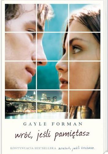 Wróć Jeśli Pamiętasz Gayle Forman 240745 Lubimyczytaćpl