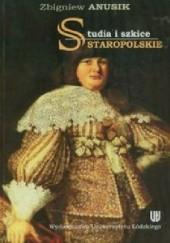Okładka książki Studia i szkice staropolskie Zbigniew Anusik
