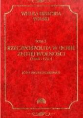 Okładka książki Rzeczpospolita w dobie złotej wolności (1648-1763) Józef Andrzej Gierowski