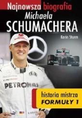 Okładka książki Najnowsza biografia Michaela Schumachera. Prawdziwa historia mistrza Formuły 1 Karin Sturm