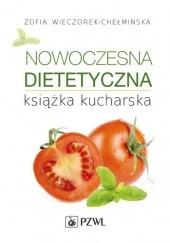 Okładka książki Nowoczesna dietetyczna książka kucharska Zofia Wieczorek-Chełmińska