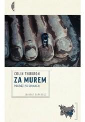 Okładka książki Za murem. Podróż po Chinach Colin Thubron