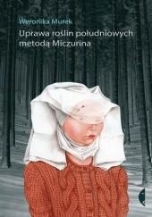 Okładka książki Uprawa roślin południowych metodą Miczurina Weronika Murek