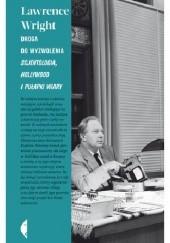 Okładka książki Droga do wyzwolenia. Scjentologia, Hollywood i pułapki wiary Lawrence Wright