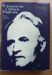Okładka książki Wspomnienia o Julianie Przybosiu Janusz Sławiński