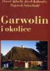 Okładka książki Garwolin i okolice. Ajdacki Paweł,Kałuszko Jacek,Sobociński Wojciech