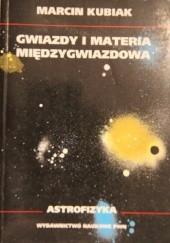 Okładka książki Gwiazdy i materia międzygwiazdowa Marcin Kubiak