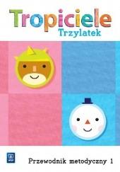 Okładka książki Tropiciele: Trzylatek. Przewodnik metodyczny 1 Barbara Dankiewicz,Beata Gawrońska,Iwona Jabłońska-Gabrysiak,Emilia Raczek
