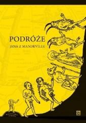 Okładka książki Podróże Jana z Mandeville John Mandeville