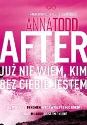 Okładka książki After. Już nie wiem, kim bez ciebie jestem Anna Todd