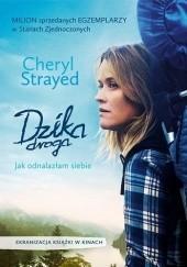Okładka książki Dzika droga. Jak odnalazłam siebie Cheryl Strayed