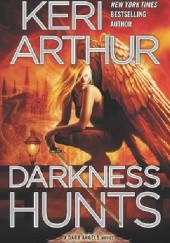Okładka książki Darkness Hunts Keri Arthur