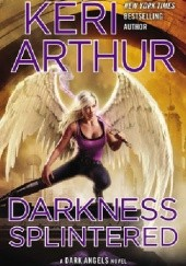 Okładka książki Darkness Splintered Keri Arthur