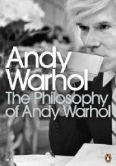 Okładka książki The Philosophy of Andy Warhol (From A to B and Back Again) Andy Warhol
