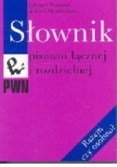 Okładka książki Słownik pisowni łącznej i rozdzielnej Edward Polański,Aldona Skudrzykowa