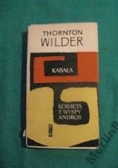 Okładka książki Kabała; Kobieta z wyspy Andros Thornton Wilder