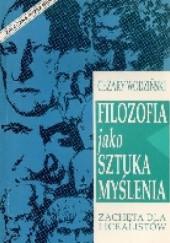 Okładka książki Filozofia jako sztuka myślenia. Zachęta dla licealistów Cezary Wodziński