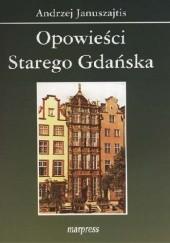 Okładka książki Opowieści starego Gdańska Andrzej Januszajtis