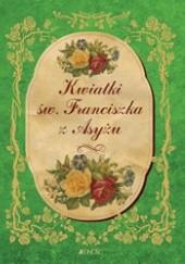 Okładka książki Kwiatki św. Franciszka z Asyżu autor nieznany