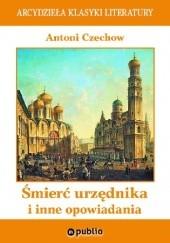 Okładka książki Śmierć urzędnika i inne opowiadania Antoni Czechow