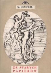 Okładka książki Ze starych papierów Georges Lenôtre
