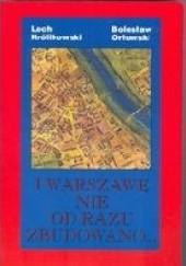 Okładka książki I Warszawę nie od razu zbudowano... Lech Królikowski,Bolesław Orłowski