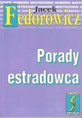 Okładka książki Porady estradowca. Dla kolegów dramatycznych Jacek Fedorowicz